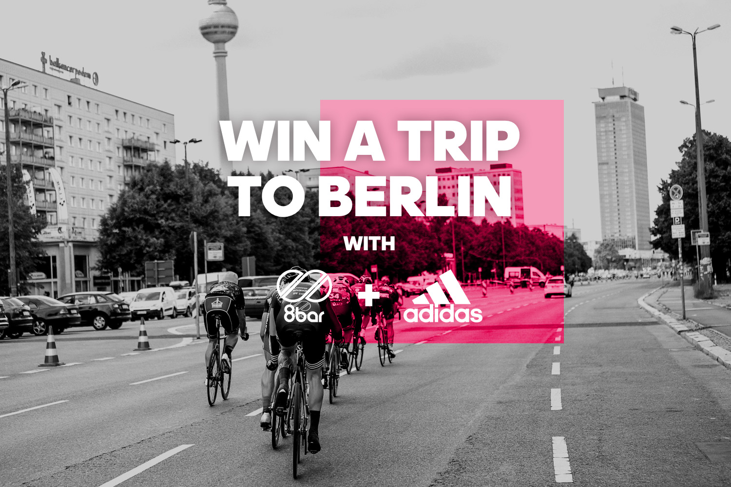 win a trip to berlin 002 - Win a trip to Berlin with 8bar team and adidas cycling